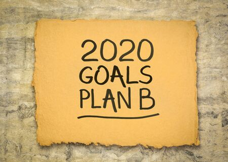 2020 goals  plan B - change of business and personal plans for 2020 coronavirus pandemic and market recession, handwriting on a rough handmade paper