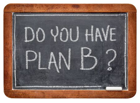 Do you have plan B? A question on a slate blackboard with white chalk. Change of goals and plans due to coronavirus covid-19 pandemic. Stock Photo