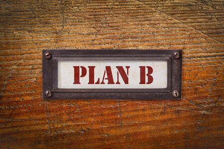 plan B - file cabinet label, change of business and personal plans due to coronavirus pandemic and market recession