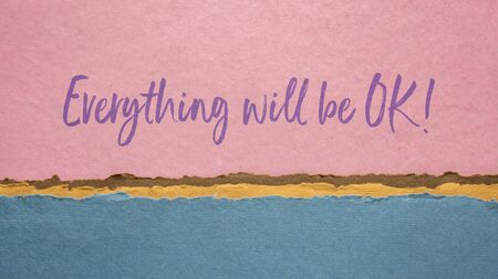 everything will be OK - inspirational handwriting against abstract paper landscape, positive affirmation, hope and optimism concept