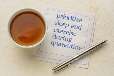 prioritize sleep and exercise during quarantine - inspirational advice or reminder for coronavirus covid-19 pandemic