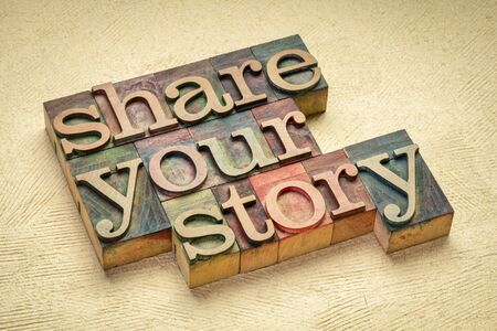 share your story word abstract in vintage letterpress wood type stained by color inks, business, education, communication concept Foto de archivo - 150247043