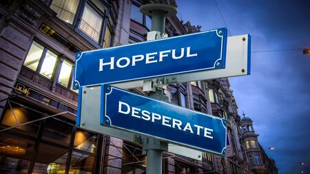 Street Sign Hopeful versus Desperate