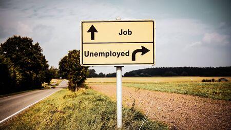 Cartel de la calle la dirección camino al trabajo versus desempleado