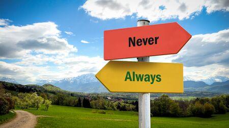 Straßenschild die Richtung Weg zu Immer versus Nie