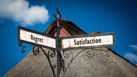 Street Sign the Direction Way to Satisfaction versus Regret