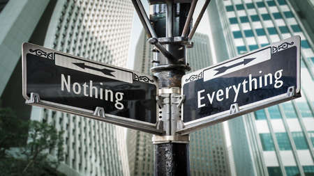 Street Sign the Direction Way to Everything versus Nothing