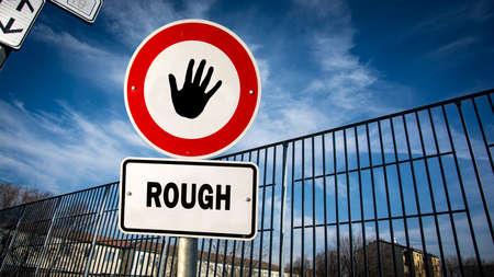 Street Sign the Direction Way to Gentle versus Rough