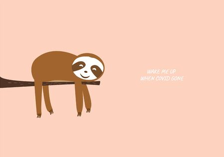 Cute sloth happy sleeping on tree branch vector illustration graphic with space for text and sentence, wake me up when COVID gone.