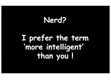 saying: Saying defending nerds