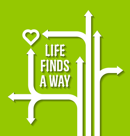 Life finds a way motivational quote with paths, arrows and heart symbol on green background