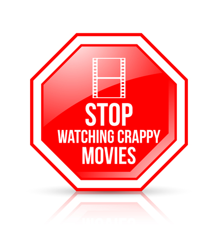 Octagonal and glossy STOP WATCHING CRAPPY MOVIES sign placed on white background with reflection 向量圖像