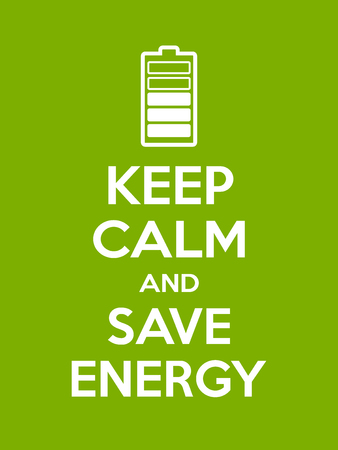 Keep calm and save energy motivational quote. Poster with white sign and text on green background. Vector illustration