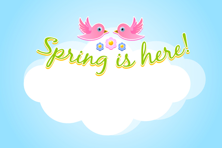Two birds with lettering Spring is here and copy space cloud for your custom text