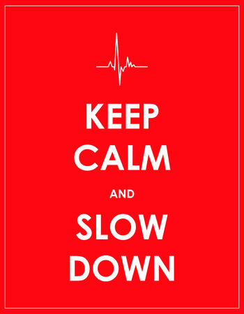 slow down: keep calm and slow down banner