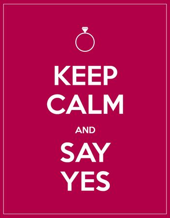 engagement ring: keep calm and say yes