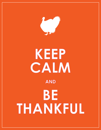 thankful: keep calm and be thankful background Illustration