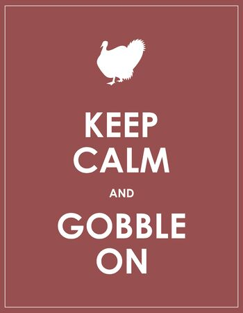 serene people: keep calm and gobble on background