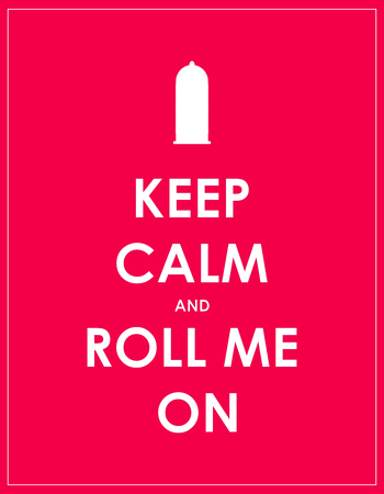 keep calm and roll me on, sexual health information and advice