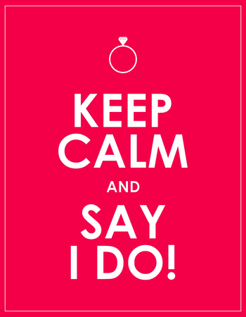 Marriage proposal, keep calm and say I do banner.