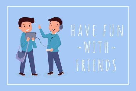 Have fun with friends banner template. Schoolboy wearing headphones, listening music, schoolkid with bag using tablet cartoon characters. Classmates, teens color illustration with typography