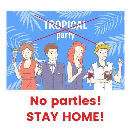 No parties stay home banner design. Coronavirus Covid-19, self-isolation vector illustration.