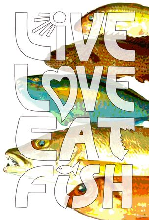 feel good: Live Love Eat Fish - photo poster collage illustration celebrating living a healthy loving life.