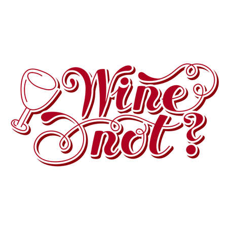Lettering word. Wine not. Hand drawn. Vector illustration. Design element. Vettoriali