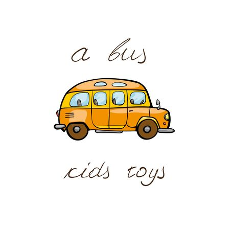omnibus: Funny kids transport: school bus. Cute hand drawn isolated element on a white background with two inscription around. Simple greeting card. Illustration