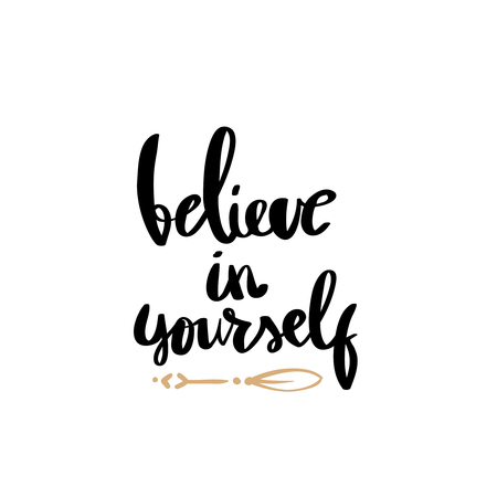 believe in yourself black and white hand lettering inscription positive typography poster, conceptual handwritten phrase