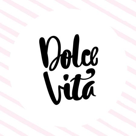 Dolce vita italienischen Phrase Bedeutung süße Leben Hand gezeichnet inspirierend Lifestyle Zitat Pinsel Stift