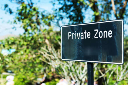 access restricted: Private zone sign standing for restricted access .