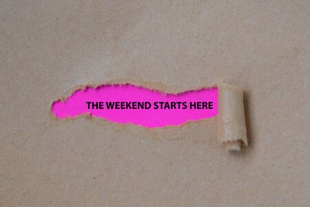 The Weekend Starts Here word written under torn paper