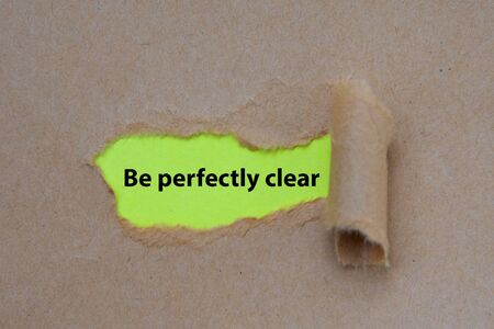 Be perfectly clear word written under torn paper