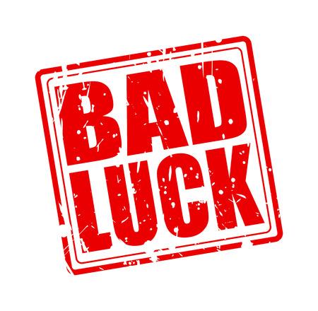 mala suerte: La mala suerte de texto sello rojo sobre blanco