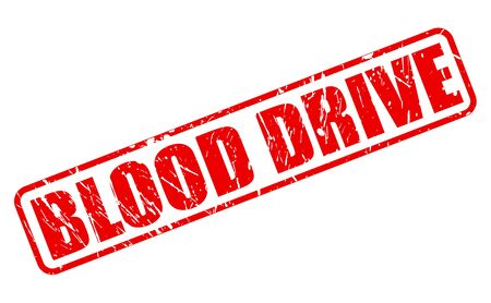 charity drive: Blood drive red stamp text on white