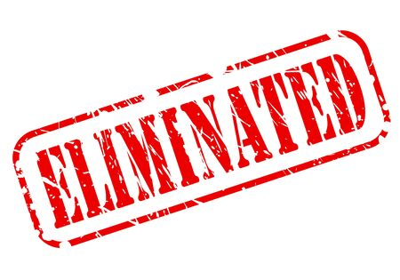 eliminated: Eliminated red stamp text on white background