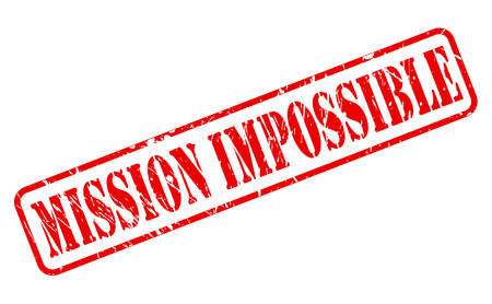 against all odds: Mission impossible red stamp text on white