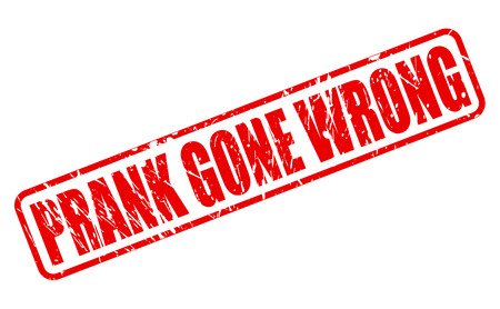 prank: Prank gone wrong red stamp text on white