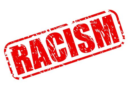 racism: Racism red stamp text on white