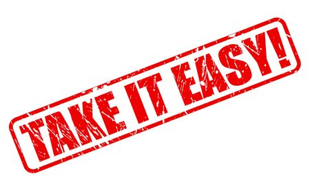 take it easy: Take it easy red stamp text on white