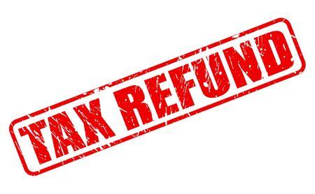 refund: Tax refund red stamp text on white