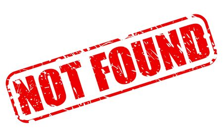 not found: Not found red stamp text on white