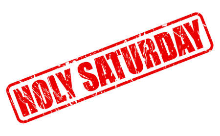 saturday: Holy saturday red stamp text on white background