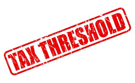 tax bracket: Tax threshold red stamp text on white