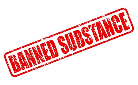 banned: BANNED SUBSTANCE red stamp text on white Stock Photo