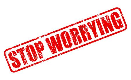 guardar silencio: Deja de preocuparte texto del sello rojo sobre blanco Foto de archivo