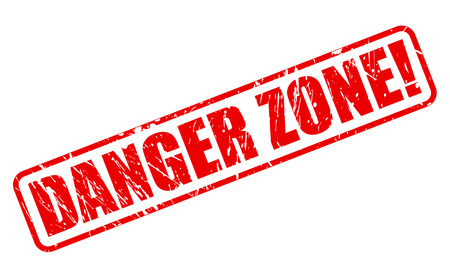 risky situation: Danger zone red stamp text on white