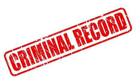 outrageous: Criminal record red stamp text on white Stock Photo