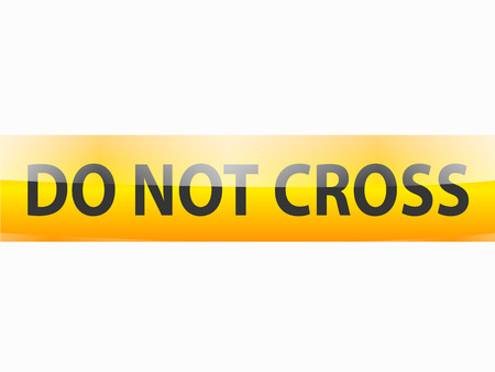 do not cross: Do not cross black text on yellow tapes line